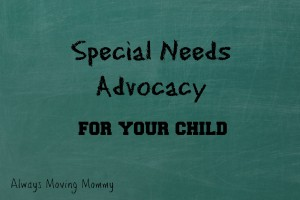 Special Needs Advocacy for Your Child