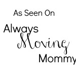 Work with Always Moving Mommy