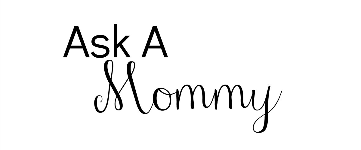 Ask a Mommy