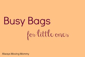 Busy Bags for Little Ones