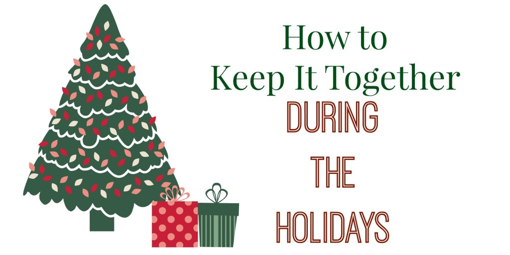 how-to-keep-it-together-holidays