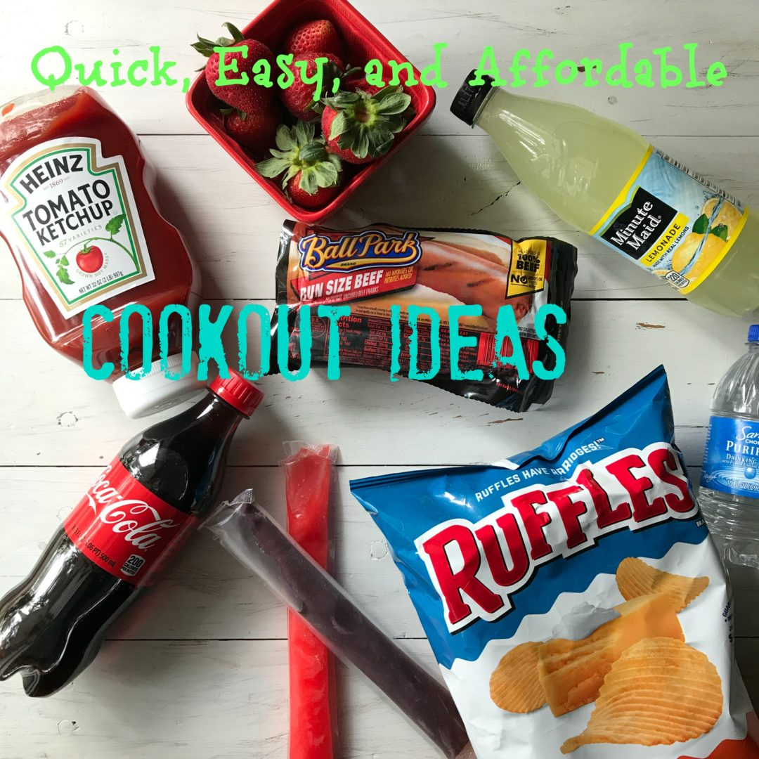 Quick, Easy, and Affordable Cookout Ideas | Always Moving Mommy | Cookouts don't have to be expensive or a lot of work.