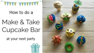 How to Do a Make and Take Cupcake Bar for Your Next Party