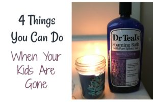 4 Things To Do When Your Kids Are Gone