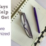 5 Ways to Help You Get More Organized