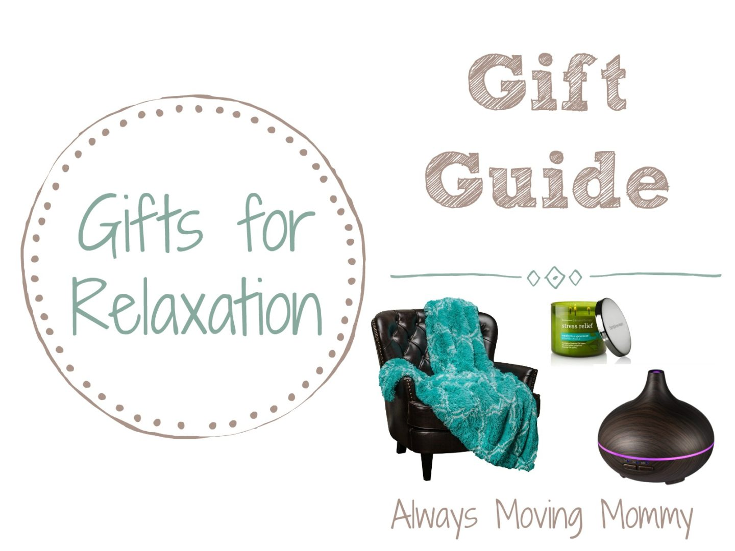 Gift Guide: Gift Ideas for Relaxation at Home | Always Moving Mommy | Need some ideas for getting a little relaxation at home? Here's a list of ideas