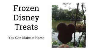Frozen Make at Home Disney Treats