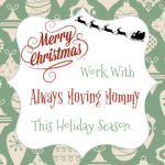 Work With Always Moving Mommy This Holiday Season