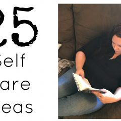 25 Self Care Ideas